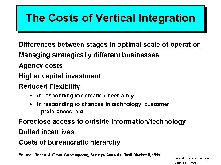 The Costs of Vertical Integration Differences between stages in optimal scale of operation Managing