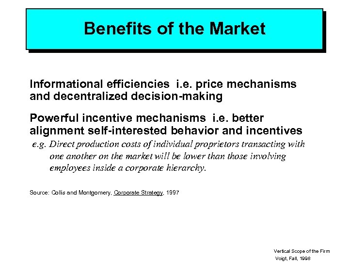 Benefits of the Market Informational efficiencies i. e. price mechanisms and decentralized decision-making Powerful