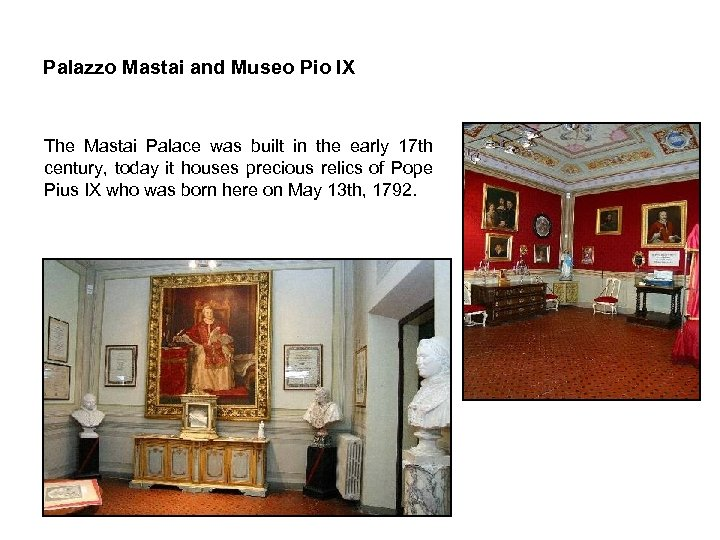 Palazzo Mastai and Museo Pio IX The Mastai Palace was built in the early