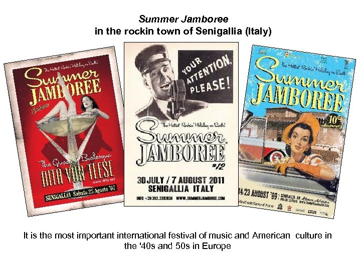 Summer Jamboree in the rockin town of Senigallia (Italy) It is the most important