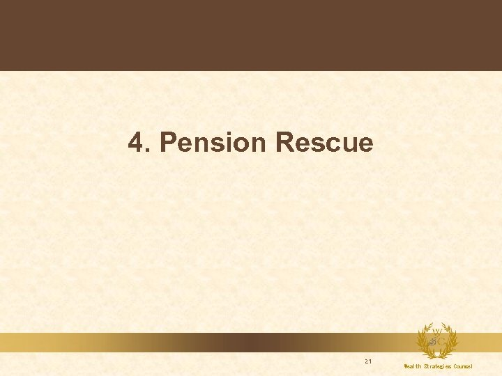 4. Pension Rescue 21 Wealth Strategies Counsel