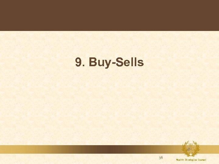 9. Buy-Sells 36 Wealth Strategies Counsel