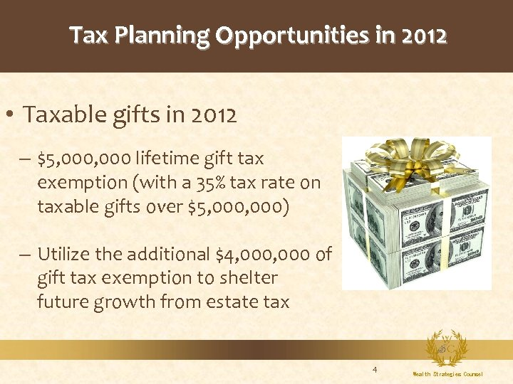 Tax Planning Opportunities in 2012 • Taxable gifts in 2012 – $5, 000 lifetime