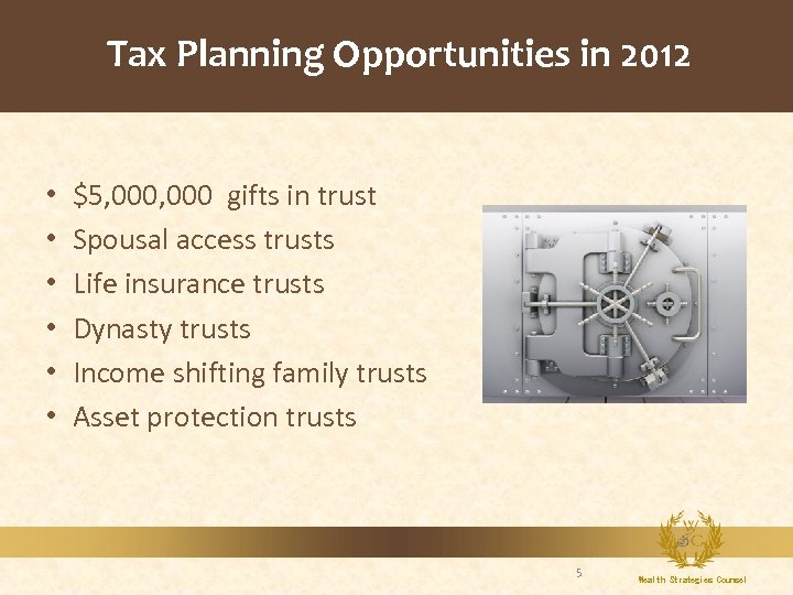 Tax Planning Opportunities in 2012 • • • $5, 000 gifts in trust Spousal