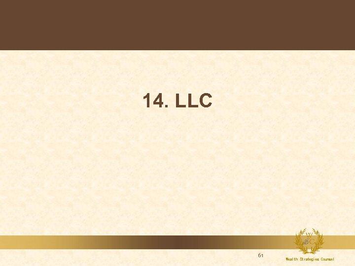 14. LLC 61 Wealth Strategies Counsel