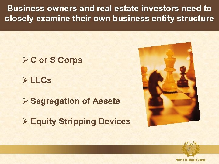 Business owners and real estate investors need to closely examine their own business entity
