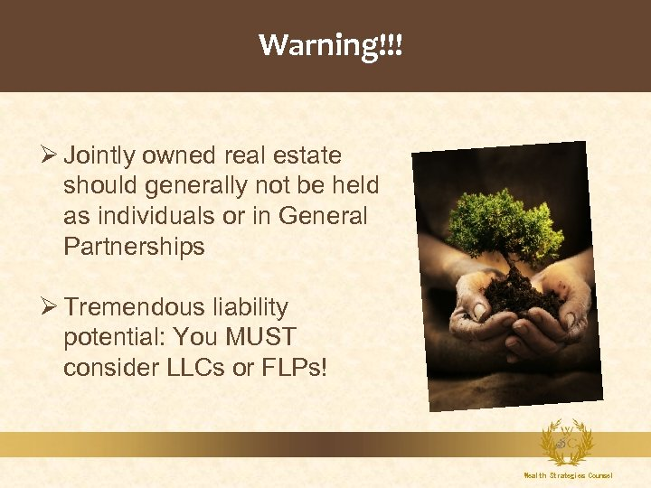 Warning!!! Ø Jointly owned real estate should generally not be held as individuals or