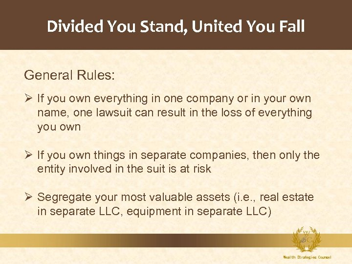 Divided You Stand, United You Fall General Rules: Ø If you own everything in