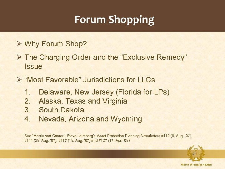 """Forum Shopping Ø Why Forum Shop? Ø The Charging Order and the """"Exclusive Remedy"""""""