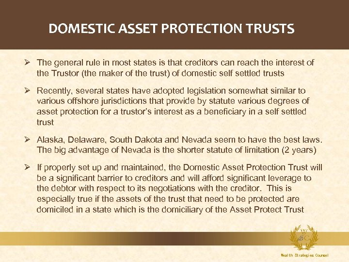 DOMESTIC ASSET PROTECTION TRUSTS Ø The general rule in most states is that creditors