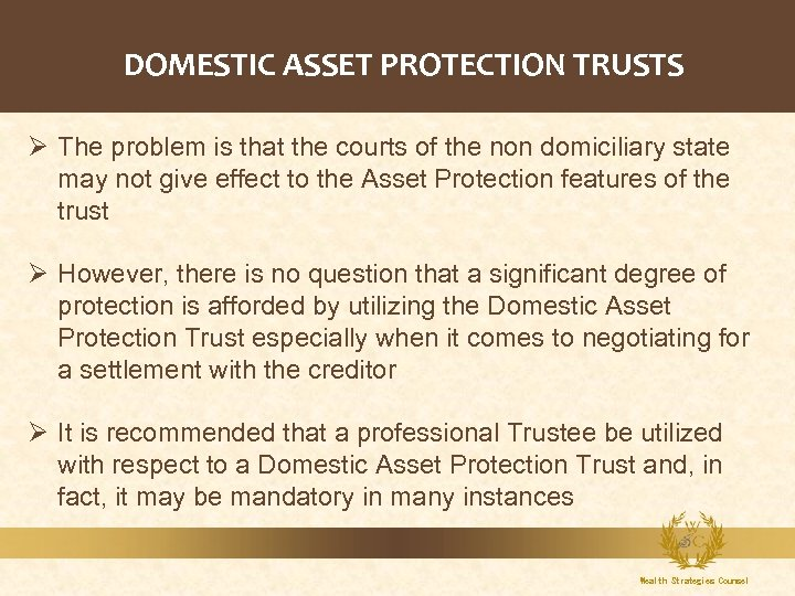 DOMESTIC ASSET PROTECTION TRUSTS Ø The problem is that the courts of the non