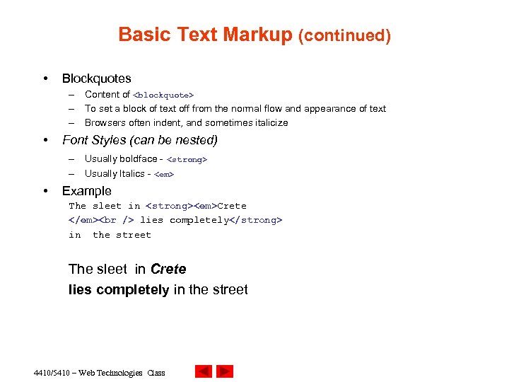 Basic Text Markup (continued) • Blockquotes – Content of <blockquote> – To set a