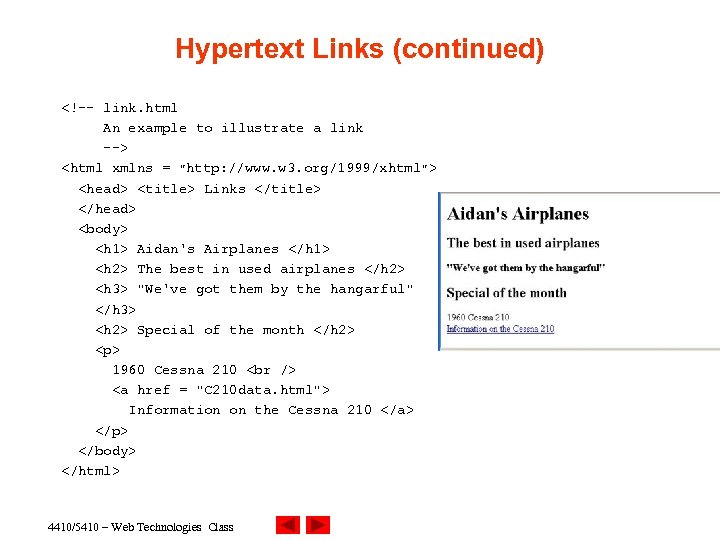 Hypertext Links (continued) <!-- link. html An example to illustrate a link --> <html