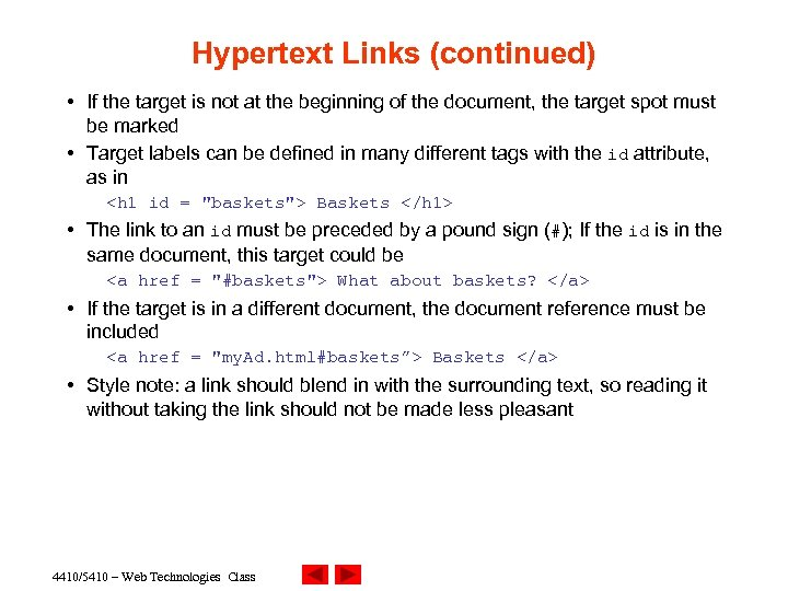 Hypertext Links (continued) • If the target is not at the beginning of the