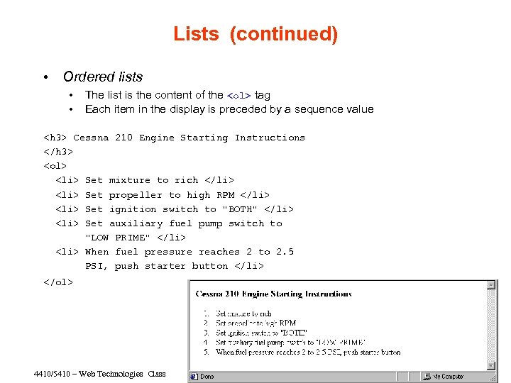 Lists (continued) • Ordered lists • • The list is the content of the