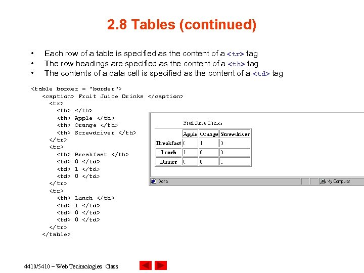 2. 8 Tables (continued) • • • Each row of a table is specified