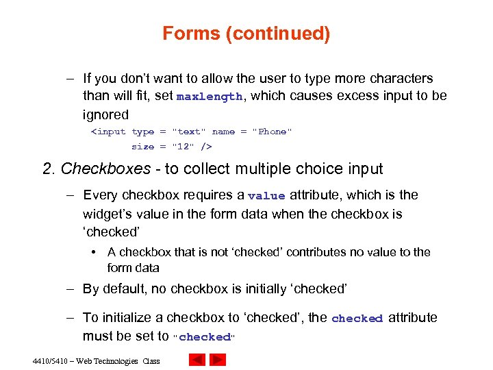 Forms (continued) – If you don't want to allow the user to type more