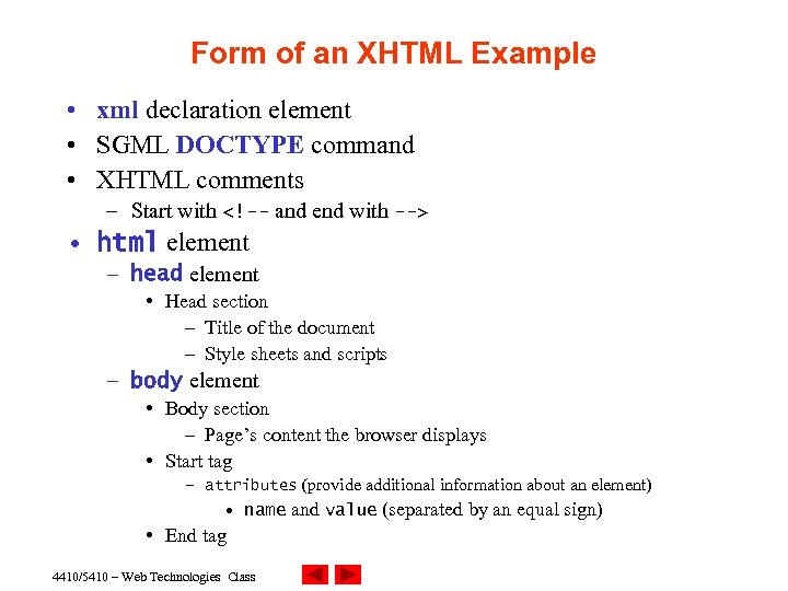 Form of an XHTML Example • xml declaration element • SGML DOCTYPE command •