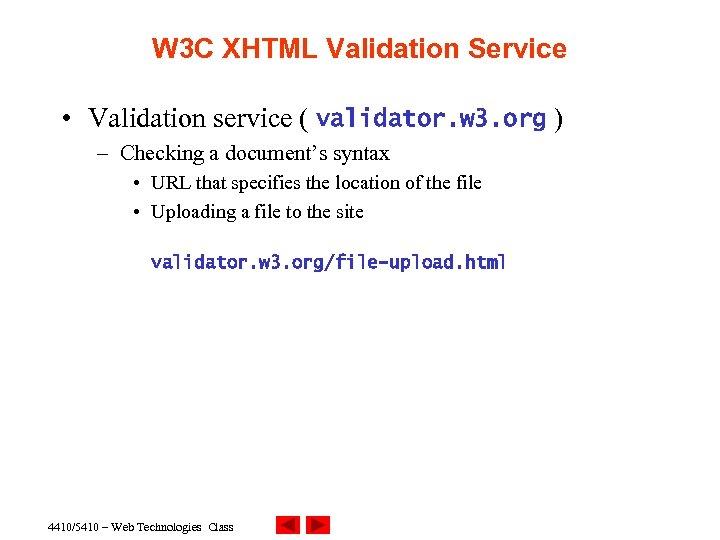 W 3 C XHTML Validation Service • Validation service ( validator. w 3. org