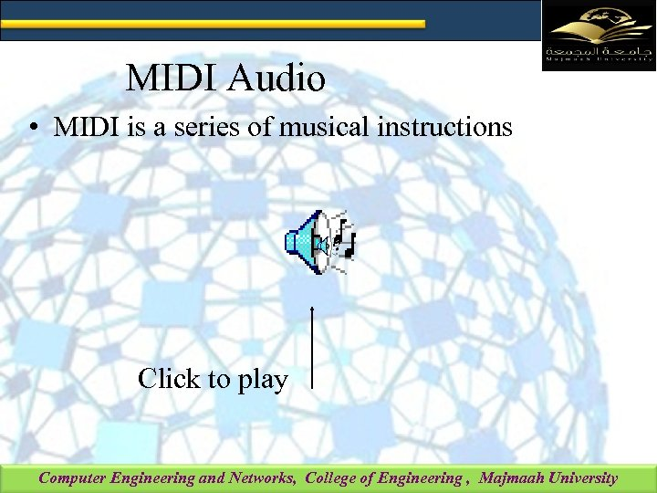 MIDI Audio • MIDI is a series of musical instructions Click to play Computer