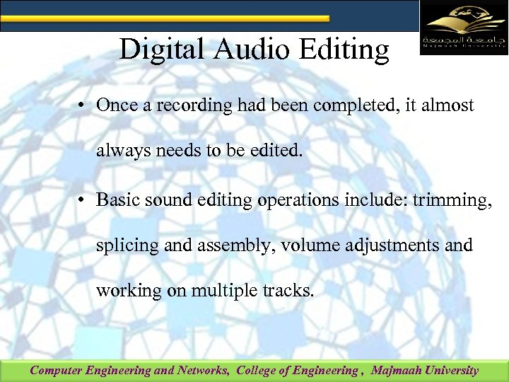 Digital Audio Editing • Once a recording had been completed, it almost always needs