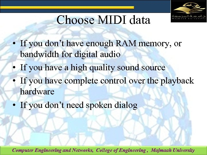 Choose MIDI data • If you don't have enough RAM memory, or bandwidth for
