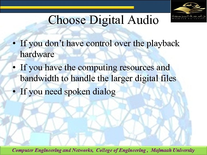 Choose Digital Audio • If you don't have control over the playback hardware •