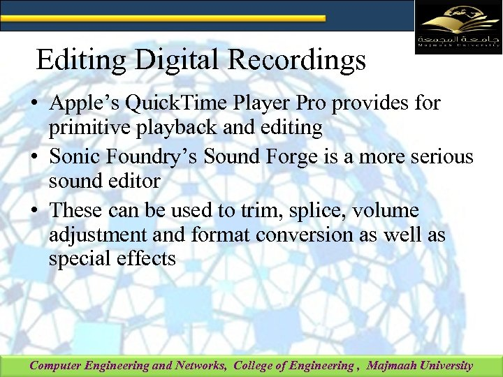 Editing Digital Recordings • Apple's Quick. Time Player Pro provides for primitive playback and