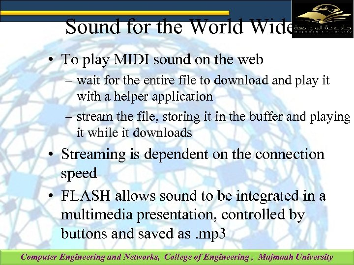 Sound for the World Wide Web • To play MIDI sound on the web
