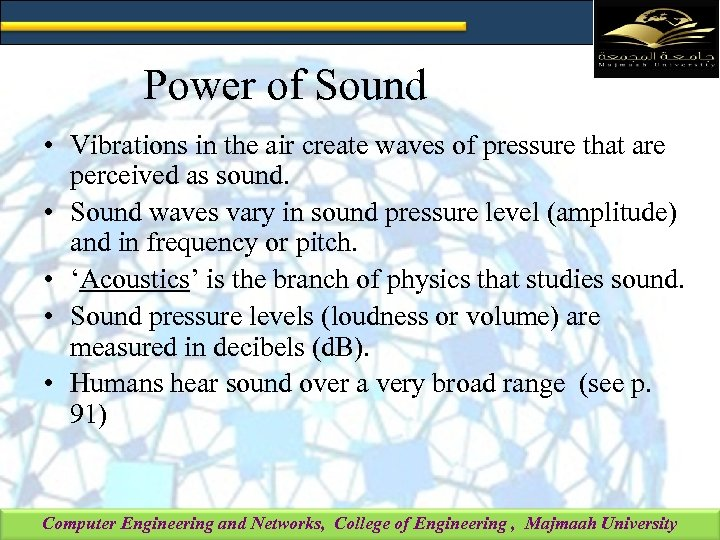 Power of Sound • Vibrations in the air create waves of pressure that are