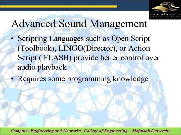 Advanced Sound Management • Scripting Languages such as Open Script (Toolbook), LINGO(Director), or Action