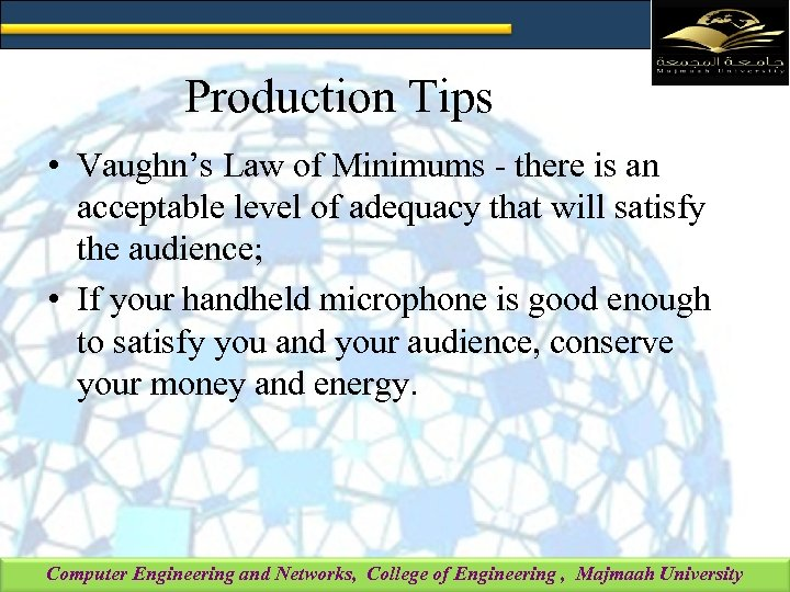 Production Tips • Vaughn's Law of Minimums - there is an acceptable level of