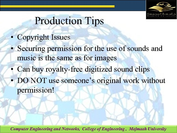 Production Tips • Copyright Issues • Securing permission for the use of sounds and