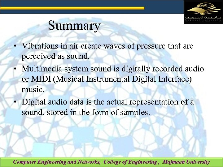 Summary • Vibrations in air create waves of pressure that are perceived as sound.