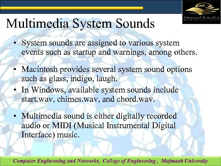 Multimedia System Sounds • System sounds are assigned to various system events such as