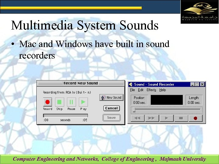 Multimedia System Sounds • Mac and Windows have built in sound recorders Computer Engineering