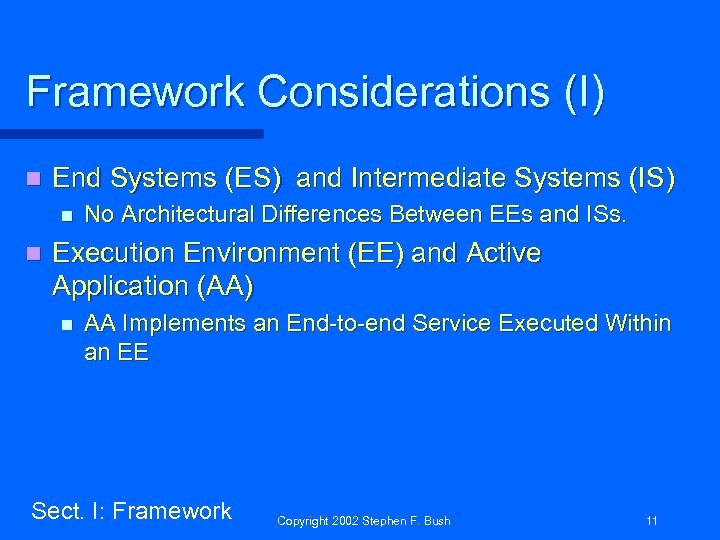 Framework Considerations (I) n End Systems (ES) and Intermediate Systems (IS) n n No