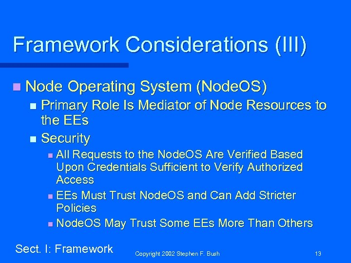 Framework Considerations (III) n Node Operating System (Node. OS) Primary Role Is Mediator of
