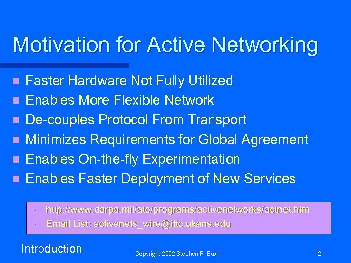 Motivation for Active Networking n n n Faster Hardware Not Fully Utilized Enables More