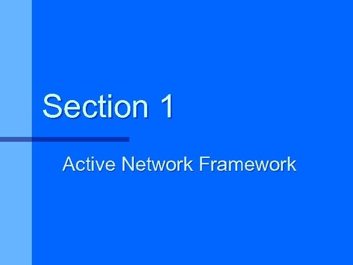 Section 1 Active Network Framework