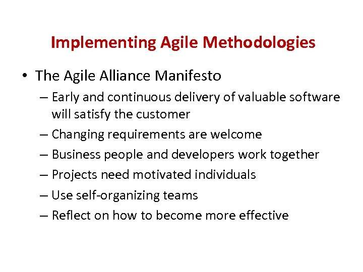 Implementing Agile Methodologies • The Agile Alliance Manifesto – Early and continuous delivery of