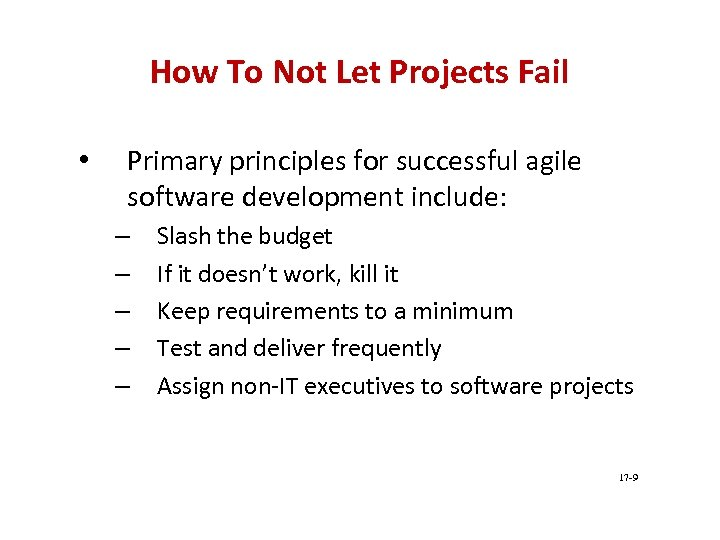 How To Not Let Projects Fail • Primary principles for successful agile software development