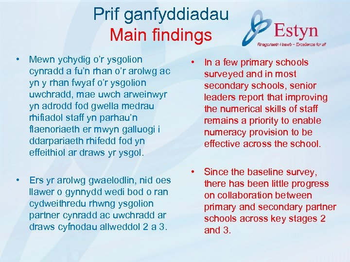 Prif ganfyddiadau Main findings • Mewn ychydig o'r ysgolion cynradd a fu'n rhan o'r