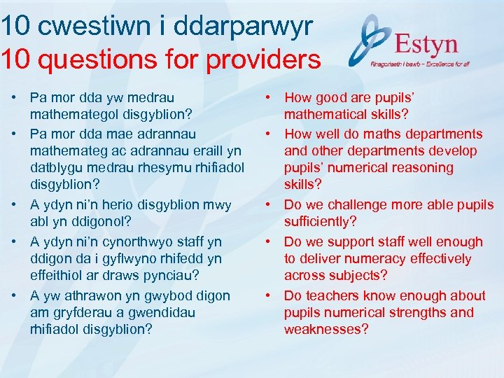 10 cwestiwn i ddarparwyr 10 questions for providers • Pa mor dda yw medrau