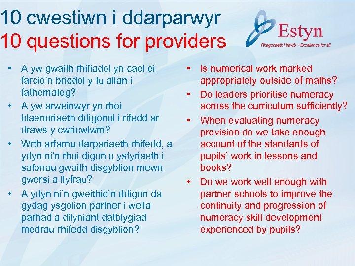 10 cwestiwn i ddarparwyr 10 questions for providers • A yw gwaith rhifiadol yn