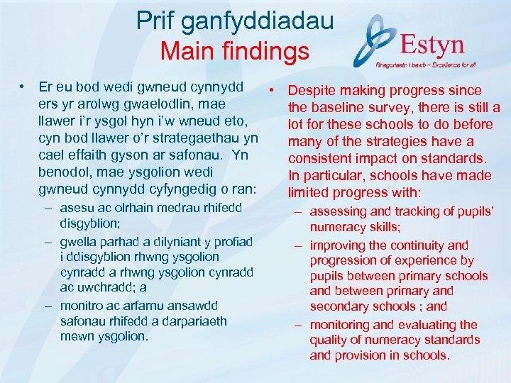 Prif ganfyddiadau Main findings • Er eu bod wedi gwneud cynnydd • Despite making