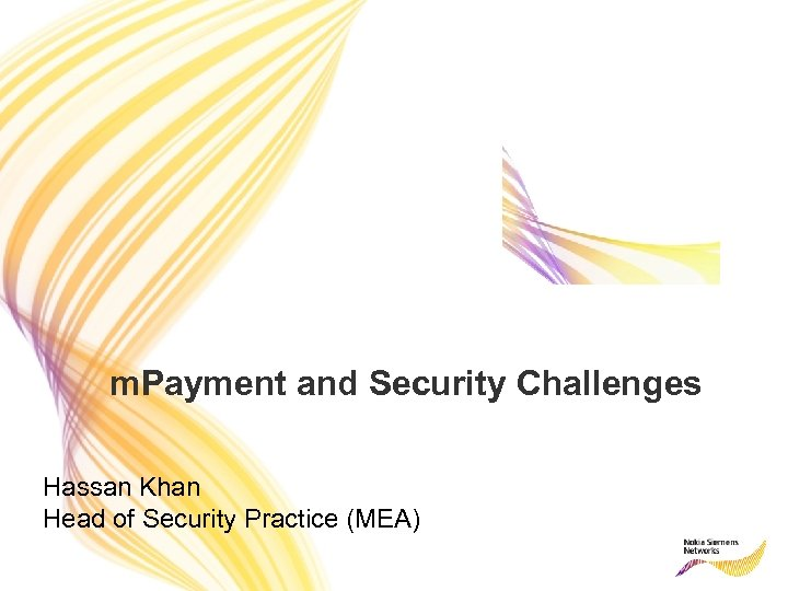 m. Payment and Security Challenges Hassan Khan Head of Security Practice (MEA)