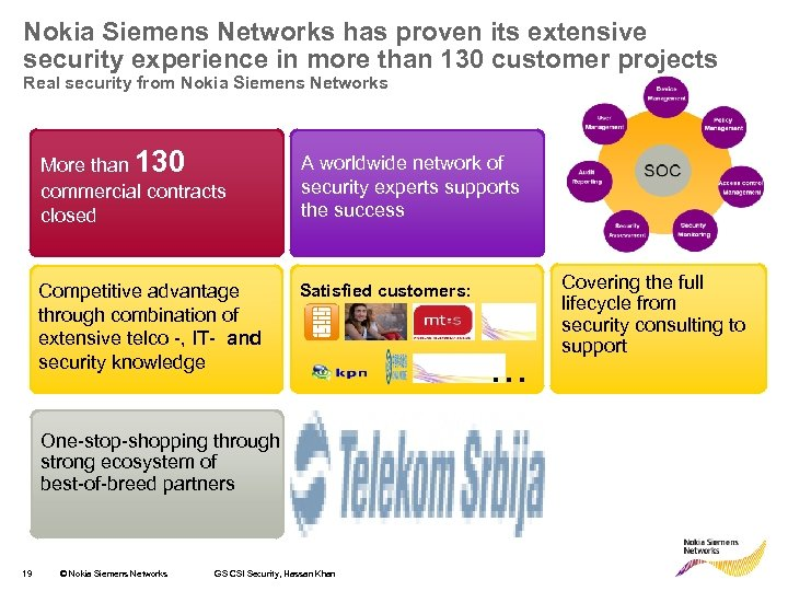 Nokia Siemens Networks has proven its extensive security experience in more than 130 customer