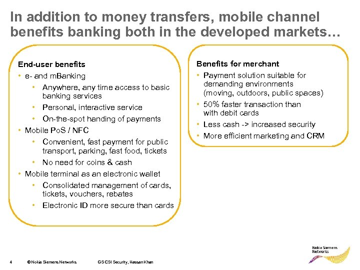 In addition to money transfers, mobile channel benefits banking both in the developed markets…