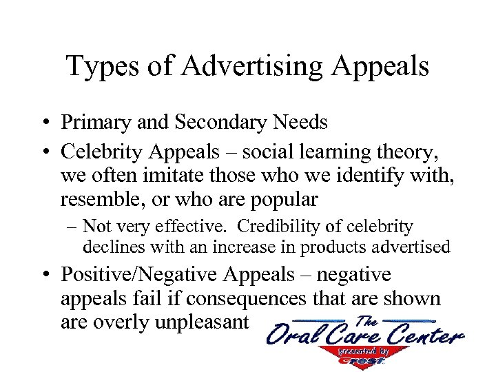 Types of Advertising Appeals • Primary and Secondary Needs • Celebrity Appeals – social